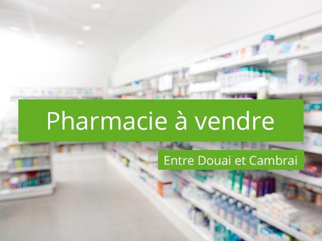 Pharmacie à vendre axe Douai Cambrai