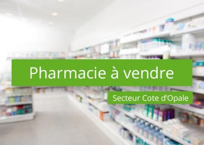 Pharmacie à vendre secteur Cote d'Opale