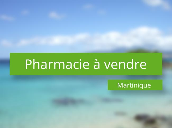 Pharmacie à vendre à la Martinique