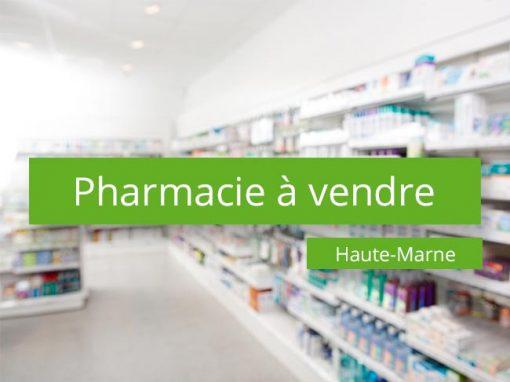 Pharmacie à vendre Secteur Haute-Marne