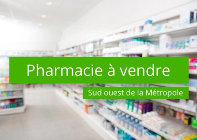 Pharmacie à vendre Sud Ouest de la Métropole