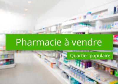 Pharmacie à vendre Quartier populaire